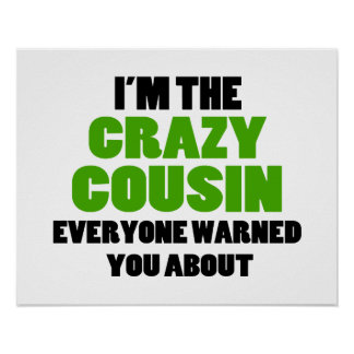 Crazy Cousin You Were Warned About Poster