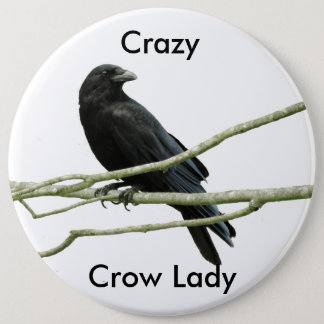 Crazy Crow Lady Button