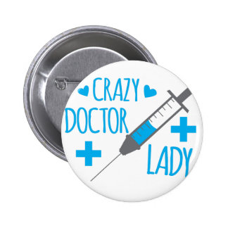 crazy doctor lady 2 inch round button