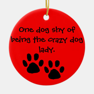 Crazy Dog Lady Ornament