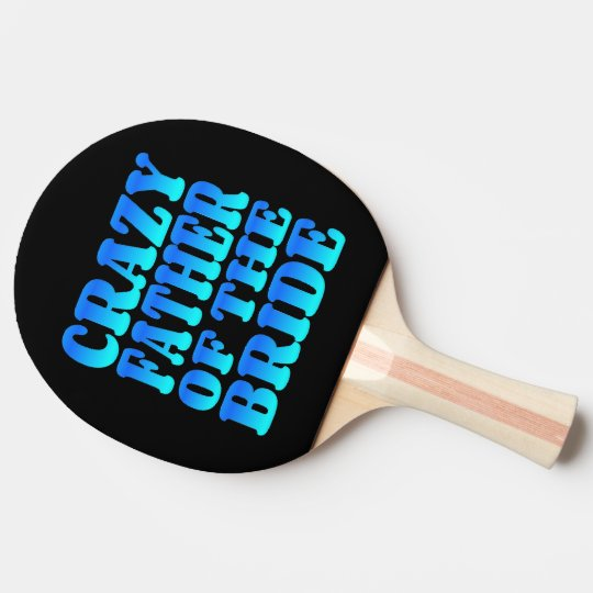 Crazy Father of the Bride in Blue Ping-Pong Paddle