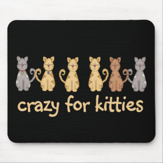 Crazy For Kitties Tshirts and Gifts Mouse Pad