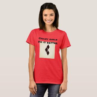 Crazy Girls Do it Better T-Shirt