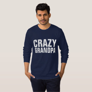 CRAZY GRANDPA t-shirts & sweatshirts, Funny