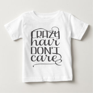 Crazy Hair Don't Care Baby T-Shirt