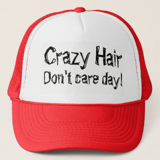 Crazy Hair Don't Care Day Humor Trucker Hat
