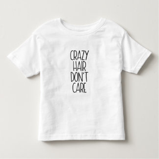 Crazy Hair Don't Care Toddler T-shirt