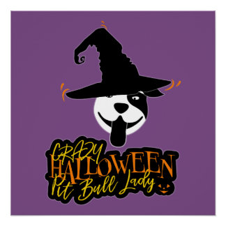 Crazy Halloween Pit Bull Lady Pit Bull Mom Poster
