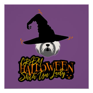 Crazy Halloween Shih Tzu Lady Shih Tzu Mom Poster