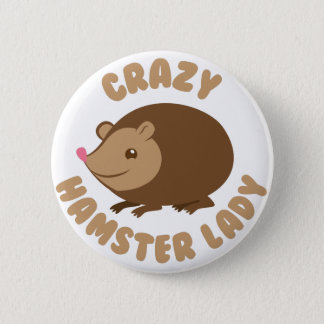 crazy hamster lady 2 inch round button