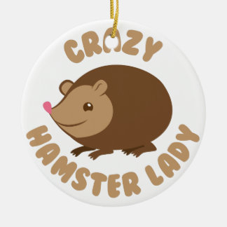 crazy hamster lady round ceramic ornament
