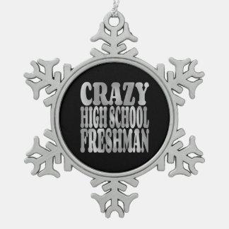 Crazy High School Freshman in Silver Pewter Snowflake Ornament