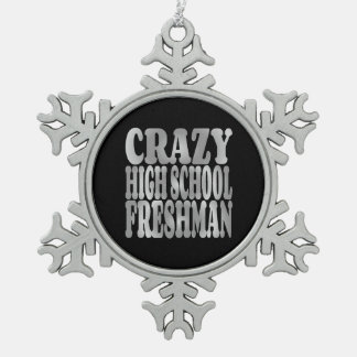 Crazy High School Freshman in Silver Snowflake Pewter Christmas Ornament