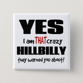 Crazy Hillbilly 2 Inch Square Button