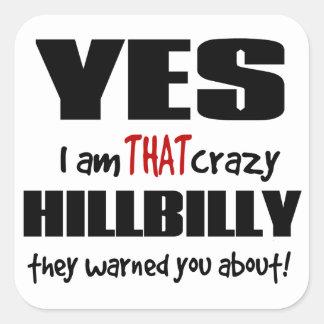 Crazy Hillbilly Square Sticker