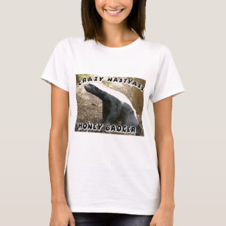 crazy honey badger T-Shirt