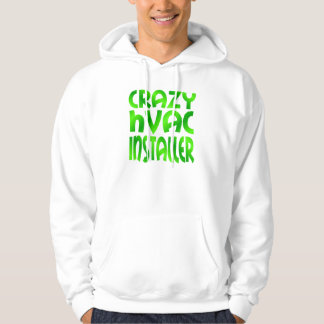 Crazy HVAC Installer in Green Hoodie