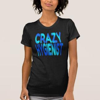Crazy Hygienist T-Shirt