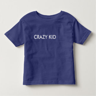 Crazy kid toddler t-shirt