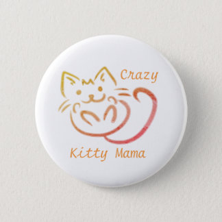 Crazy Kitty Mama Cute Kitty Abstract 2 Inch Round Button