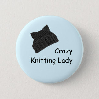 Crazy Knitting Lady Badge 2 Inch Round Button