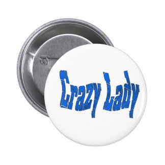 crazy lady 2 inch round button
