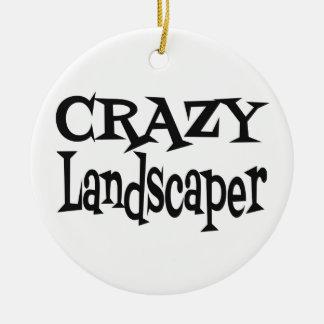 Crazy Landscaper Ceramic Ornament