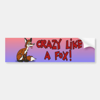 """Crazy Like A Fox!"" Bumper Sticker"