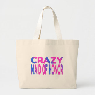 Crazy Maid of Honor Large Tote Bag