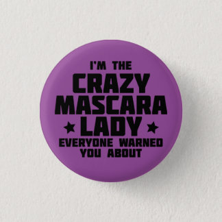 Crazy Mascara Lady 1 Inch Round Button