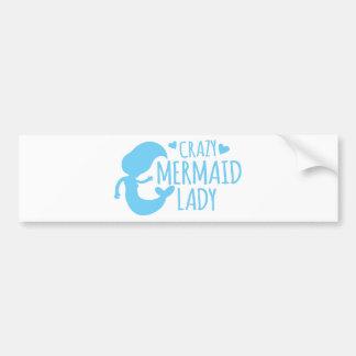 crazy mermaid lady bumper sticker
