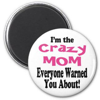 Crazy Mom 2 Inch Round Magnet