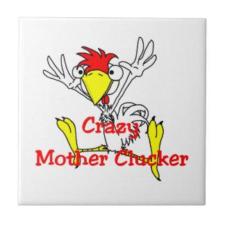 Crazy Mother Clucker Chicken Tile
