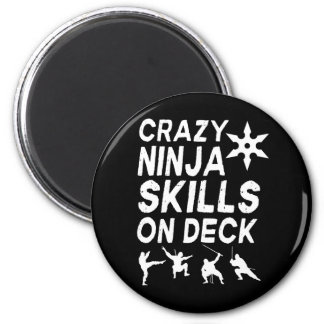 Crazy Ninja Skills on Deck Magnet