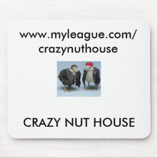 CRAZY NUT HOUSE MOUSE PAD