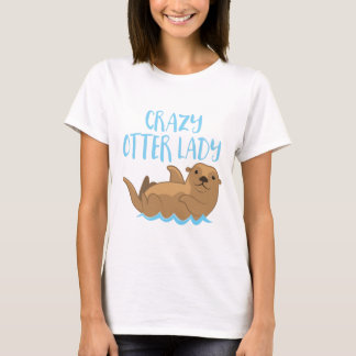 crazy otter lady cute! T-Shirt