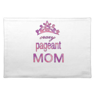 Crazy pageant mom placemat
