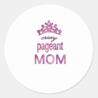 Crazy pageant mom round sticker