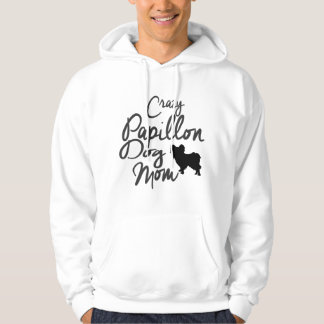Crazy Papillon Dog Mom Hoodie