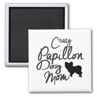 Crazy Papillon Dog Mom Square Magnet