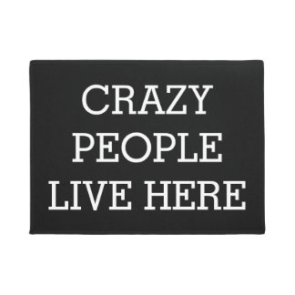 Crazy People Live Here Black Funny Doormat