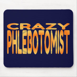 Crazy Phlebotomist Mouse Pad