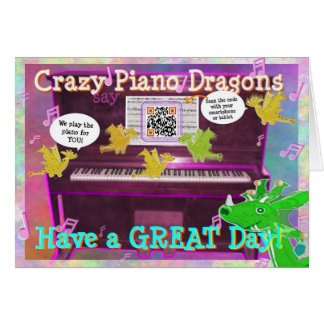 Crazy Piano Dragons say Have a Great Day Card