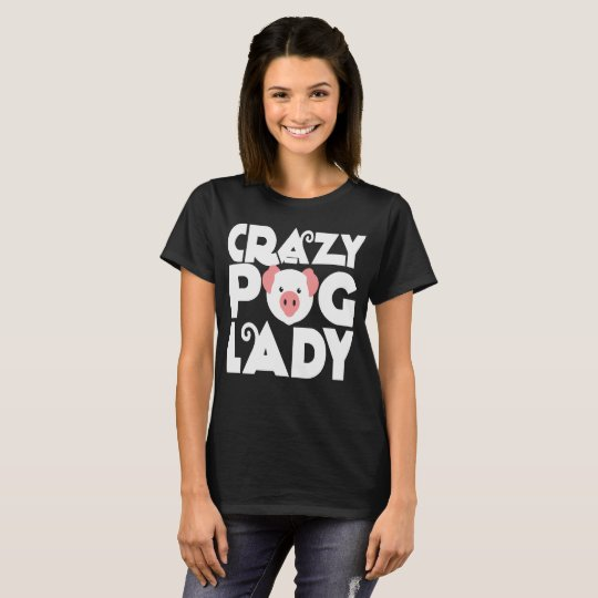 Crazy Pig Lady shirt