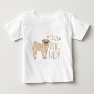 crazy pug lady baby T-Shirt