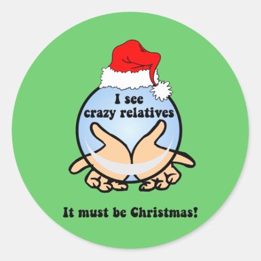 Crazy relatives Christmas Round Sticker