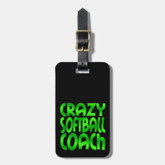 Crazy Softball Coach in Green Luggage Tag
