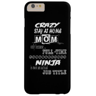 Crazy Stay At Home Mom Barely There iPhone 6 Plus Case