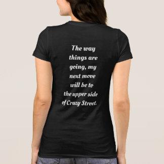 Crazy Street  -- T-shirt