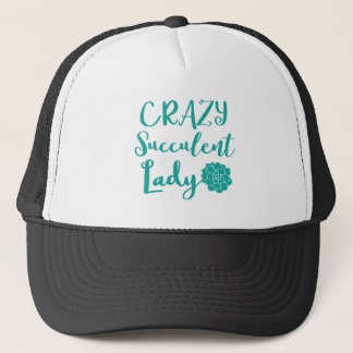 crazy succulent lady trucker hat